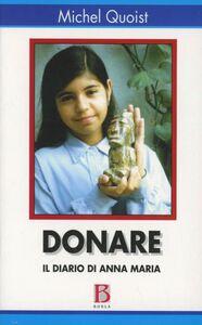 Libro Donare (Il diario di Anna Maria) Michel Quoist