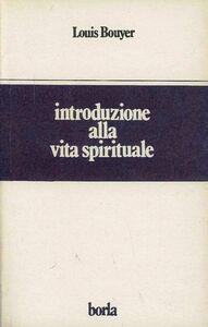 Libro Introduzione alla vita spirituale Louis Bouyer