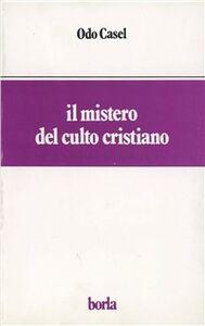 Libro Il mistero del culto cristiano Odo Casel