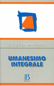 Libro Umanesimo integrale Jacques Maritain