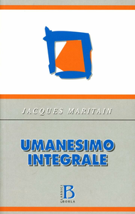 Libro Umanesimo integrale Jacques Maritain