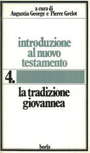 Introduzione al Nuovo Testamento. Vol. 4: La tradizione giovannea.