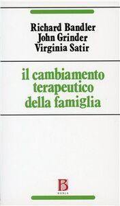 Libro Il cambiamento terapeutico della famiglia Richard Bandler , John Grinder , Virginia Satir