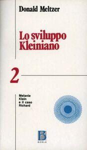 Libro Lo sviluppo kleiniano. Vol. 2: Melanie Klein e il caso Richard. Donald Meltzer