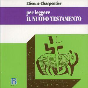 Libro Per leggere il Nuovo Testamento Etienne Charpentier