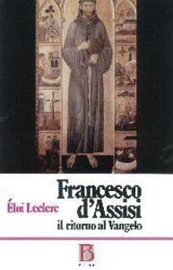 Francesco d'Assisi. Ritorno al Vangelo