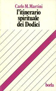 Libro L' itinerario spirituale dei dodici Carlo Maria Martini