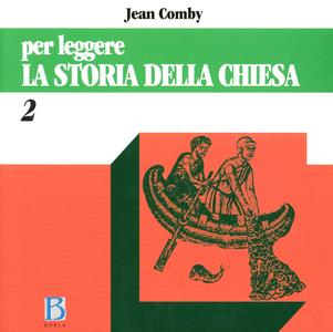 Libro Per leggere la storia della Chiesa. Vol. 2: Dal XV al XX secolo. Jean Comby
