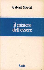 Libro Il mistero dell'essere Gabriel Marcel