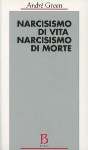 Libro Narcisismo di vita, narcisismo di morte André Green