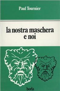 Libro La nostra maschera e noi Paul Tournier