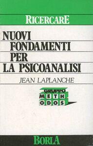Foto Cover di Nuovi fondamenti per la psicoanalisi, Libro di Jean Laplanche, edito da Borla
