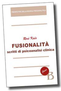 Libro Fusionalità. Scritti di psicoanalisi clinica