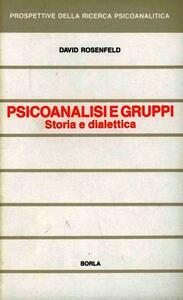 Psicoanalisi e gruppi. Storia e dialettica