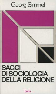 Foto Cover di Saggi di sociologia della religione, Libro di Georg Simmel, edito da Borla