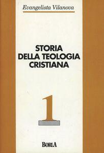 Foto Cover di Storia della teologia cristiana. Vol. 1: Dalle origini al XV secolo., Libro di Evangelista Vilanova, edito da Borla