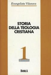 Storia della teologia cristiana. Vol. 1: Dalle origini al XV secolo.