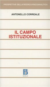 Foto Cover di Il campo istituzionale, Libro di Antonello Correale, edito da Borla
