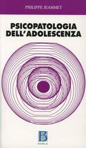 Foto Cover di Psicopatologia dell'adolescenza, Libro di Philippe Jeammet, edito da Borla