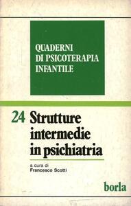 Quaderni di psicoterapia infantile. Vol. 24: Strutture intermedie in psichiatria.