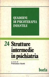 Foto Cover di Quaderni di psicoterapia infantile. Vol. 24: Strutture intermedie in psichiatria., Libro di  edito da Borla