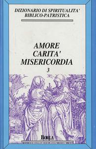 Libro Dizionario di spiritualità biblico-patristica. Vol. 3: Amore, carità, misericordia.