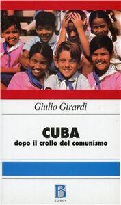 Foto Cover di Cuba: dopo il crollo del comunismo, Libro di Giulio Girardi, edito da Borla