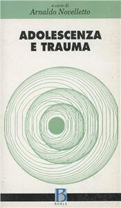Adolescenza e trauma