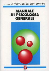 Libro Manuale di psicologia generale Carlamaria Del Miglio