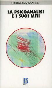 Libro La psicoanalisi e i suoi miti. Edipo, Narciso, Telemaco, Fedra Giorgio Sassanelli