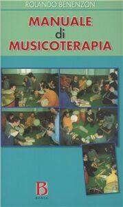 Foto Cover di Manuale di musicoterapia. Contributo alla conoscenza del contesto non-verbale, Libro di Rolando O. Benenzon, edito da Borla