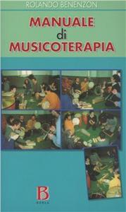 Libro Manuale di musicoterapia. Contributo alla conoscenza del contesto non-verbale Rolando O. Benenzon