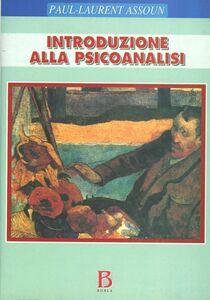 Libro Introduzione alla psicoanalisi Paul-Laurent Assoun