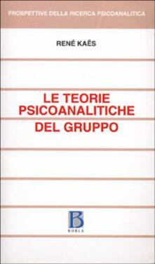 Le teorie psicoanalitiche del gruppo.pdf