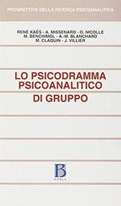 Libro Lo psicodramma psicoanalitico di gruppo