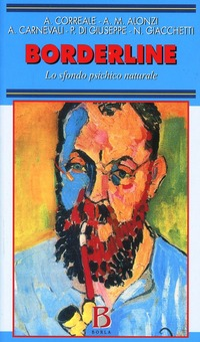 Borderline. Lo sfondo psichico naturale - Correale Antonello Alonzi A. M. Giacchetti N. - wuz.it