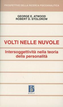 Volti nelle nuvole. Intersoggettività nella teoria della personalità - George E. Atwood,Robert D. Stolorow - copertina
