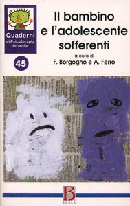 Libro Quaderni di psicoterapia infantile. Vol. 45: Il bambino e l'adolescente sofferenti.