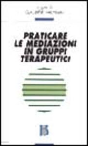 Praticare le mediazioni in gruppi terapeutici