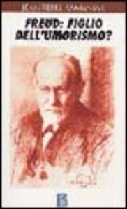 Freud: figlio dell'umorismo?