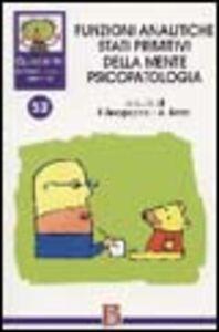 Foto Cover di Quaderni di psicoterapia infantile. Vol. 52: Funzioni analitiche stati primitivi della mente psicopatologia., Libro di  edito da Borla