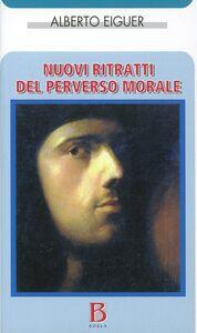 Foto Cover di Nuovi ritratti del perverso morale, Libro di Alberto Eiguer, edito da Borla