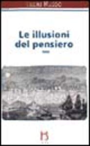 Foto Cover di Le illusioni del pensiero. La psicoanalisi tra ragione e follia, Libro di Lucio Russo, edito da Borla