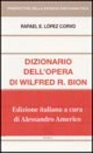 Libro Dizionario dell'opera di Wilfred R. Bion Rafael E. López Corvo
