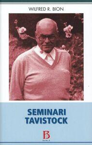 Foto Cover di Seminari Tavistock, Libro di Wilfred R. Bion, edito da Borla