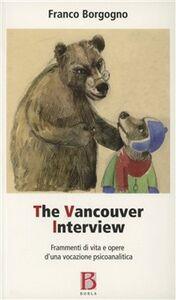 Foto Cover di The Vancouver interview, Libro di Franco Borgogno, edito da Borla