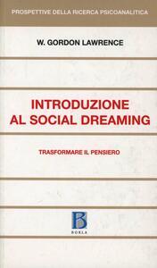 Introduzione al social dreaming. Trasformare il pensiero