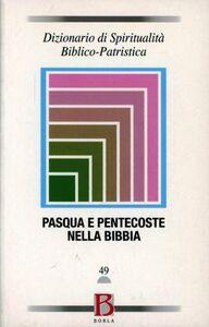 Libro Dizionario di spiritualità biblico-patristica. Vol. 49: Pasqua e Pentecoste nella Bibbia.