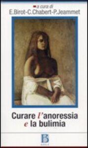 Libro Curare l'anoressia e la bulimia. Psicoanalisti in ospedale