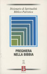 Libro Dizionario di spiritualità biblico-patristica. Vol. 51: Preghiera nella Bibbia.